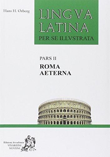 9788895611488: Lingua latina per se illustrata. Pars II. Roma Aeterna