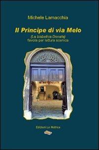 9788895614236: Il principe di via Melo (la bisbetica Donata)