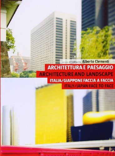 Architecture and Landscape: Italy/Japan Face to Face: Alberto Clementi