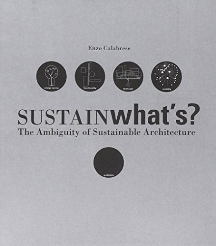 Sustainwhat's? The ambiguity of sustainable architecture: Calabrese, Enzo