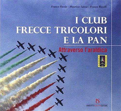 9788895628189: I club frecce tricolore e la pan. Attraverso l'araldica. Ediz. illustrata