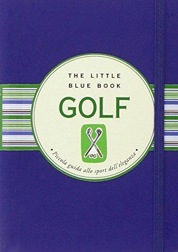 Golf. Piccola guida allo sport dell'eleganza: Scorzoni, M. Teresa