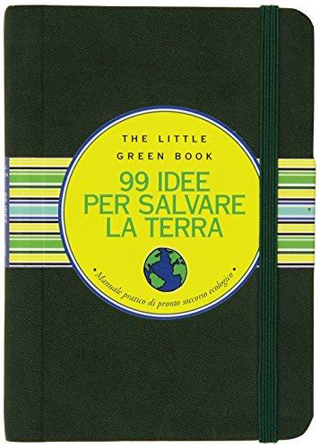 Novantanove idee per salvare la Terra. Manuale pratico di pronto soccorso ecologico (8895649214) by [???]