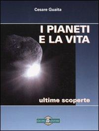 9788895650289: I pianeti e la vita. Ultime scoperte