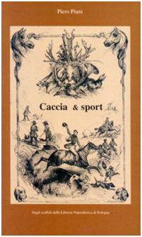 Caccia, pesca e. (numerosi) altri sport: Piero Piani