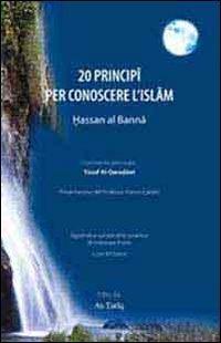 9788895674087: 20 principi per conoscere l'Islam