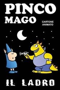 9788895680149: Il ladro. Pinco Mago