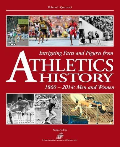 9788895684734: Intriguing Facts and Figures from Athletics History: 1860-2014: Men and Women