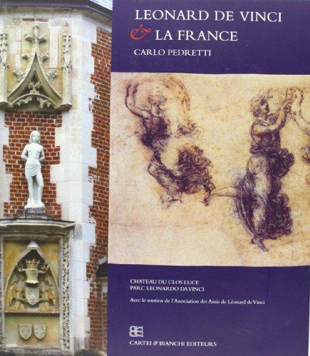 Leonard de Vinci & La France.: Carlo Pedretti.