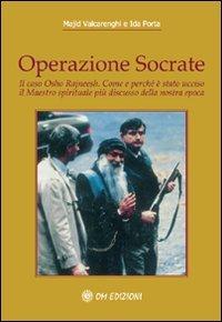 9788895687391: Operazione Socrate. Il caso Osho Rajneesh. Come e perché è stato ucciso il maestro spirituale più discusso della nostra epoca