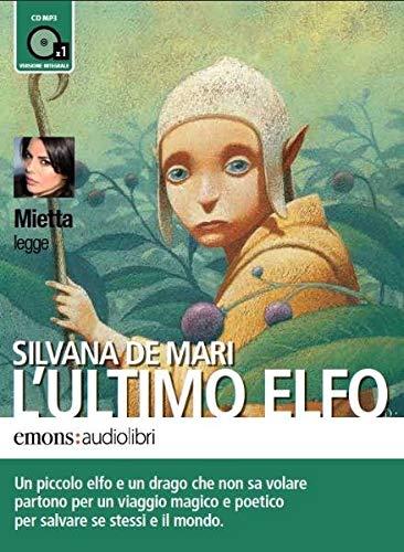 9788895703381: L'ultimo elfo letto da Mietta. Audiolibro. CD Audio formato MP3