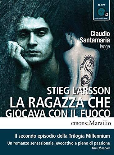 9788895703428: La ragazza che giocava con il fuoco letto da Claudio Santamaria. Audiolibro. 2 CD Audio formato MP3. Ediz. integrale