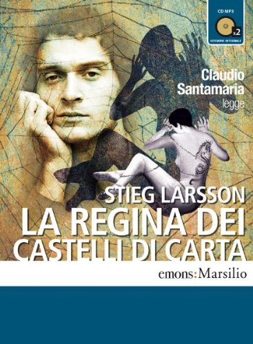 La regina dei castelli di carta letto da Claudio Santamaria. Audiolibro. 2 CD Audio formato MP3. Ediz. integrale (8895703456) by Stieg Larsson