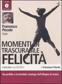 9788895703572: Momenti di trascurabile felicità letto da Francesco Piccolo. Audiolibro. CD Audio formato MP3. Ediz. integrale
