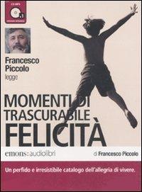 9788895703572: Momenti di trascurabile felicità letto da Francesco Piccolo. Audiolibro. CD Audio formato MP3. Ediz. integrale