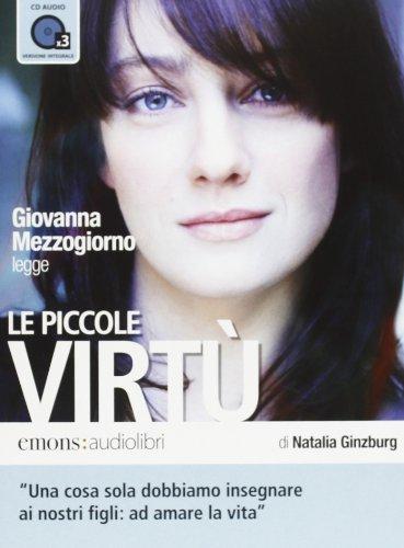 9788895703961: Le piccole virtù letto da Giovanna Mezzogiorno. Audiolibro. 3 CD Audio formato MP3. Ediz. integrale