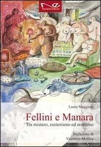 9788895756516: Fellini e Manara. Tra mistero, esoterismo ed erotismo