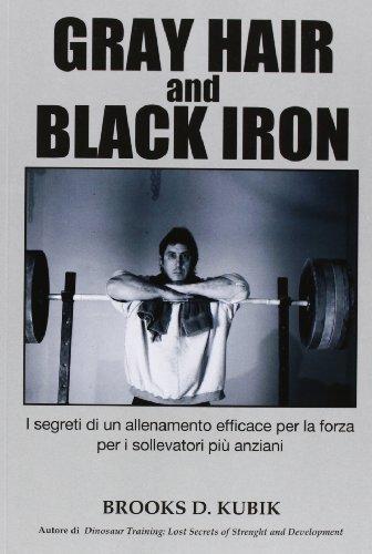 Gray hair and black iron. I segreti: Brooks D. Kubik