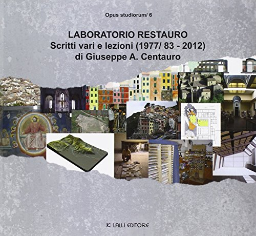 Opus Studiorum. 0006. Laboratorio Restauro. Scritti Vari: Centauro, Giuseppe A.