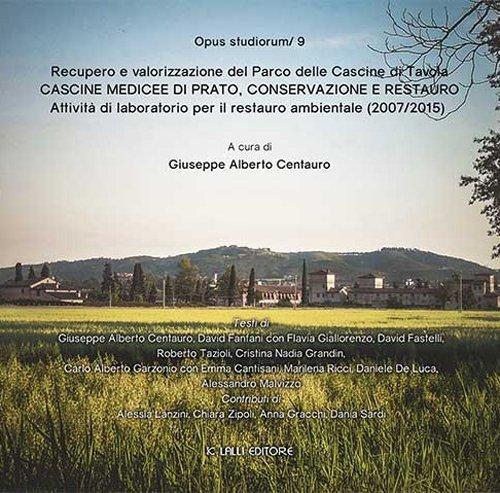 Cascine Medicee di Prato, conservazione e restauro.