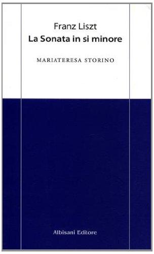 9788895803104: Franz Liszt. La sonata in si minore (Chiavi d'ascolto)