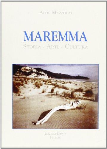 Maremma. Storia, arte, cultura.: Mazzolai,Aldo.