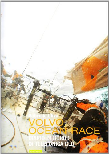 9788895842394: Volvo Ocean Race 08-09. Diario di bordo di Telefonica Blu (Transiti blu. Foto)