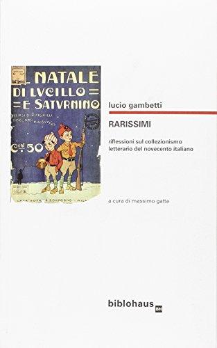 Rarissimi. Riflessioni sul collezionismo letterario del Novecento: Lucio Gambetti