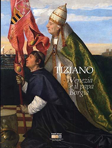 Tiziano Venezia e il Papa Borgia: Pieve di Cadore,