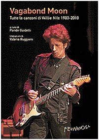 9788895865232: Vagabond moon. Tutte le canzoni di Willie Nile 1980-2010. Con CD Audio