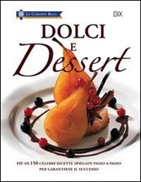 9788895870731: Dolci e dessert (Varia illustrata)