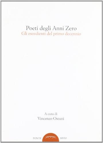 9788895884417: Poeti degli anni zero. Gli esordienti del primo decennio (Quaderni di poesia del Caffè Illustrato)