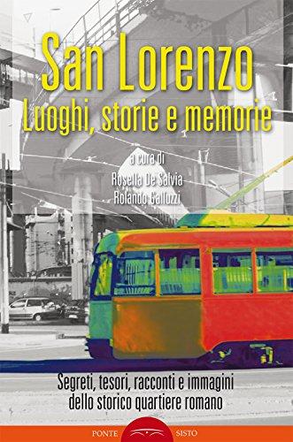 9788895884783: San Lorenzo. Luoghi, storia e memorie. Ediz. illustrata