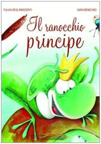 9788895902166: Il ranocchio principe