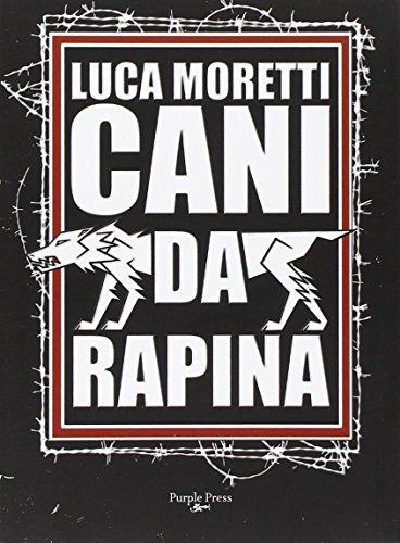 9788895903217: Cani da rapina. Storia criminale di Ostia e della Suburra romana (Sampietrini)