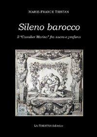 9788895925004: Sileno barocco. Il «cavalier Marino» fra sacro e profano (Marino edition)
