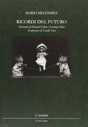 Ricordi del futuro-Recuerdos del futuro (Paperback): Mario Melendez