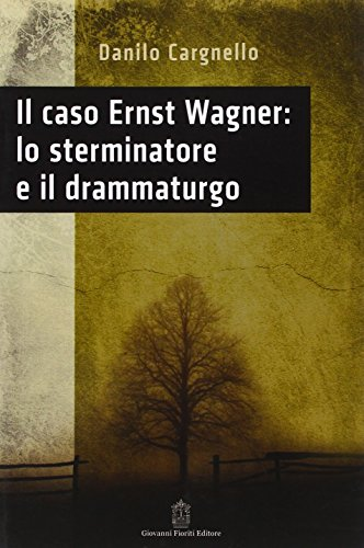 Il caso Ernst Wagner: lo sterminatore e: Danilo Cargnello