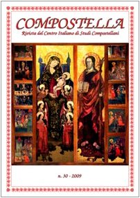 9788895945071: Compostella. Rivista del centro italiano di studi compostellani (2009): 30