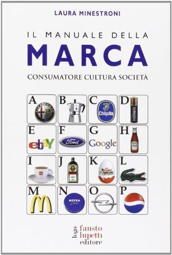 9788895962191: Il manuale della marca. Consumatore cultura società