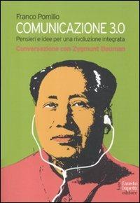 9788895962221: Comunicazione 3.0. Pensieri e idee per una rivoluzione integrata. Conversazione con Zygmunt Bauman