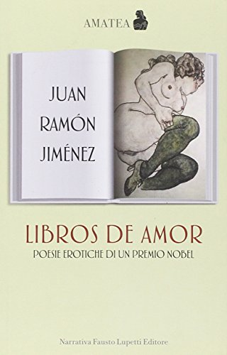 Libros de amor. Poesie erotiche di un: J. Ramón Jiménez
