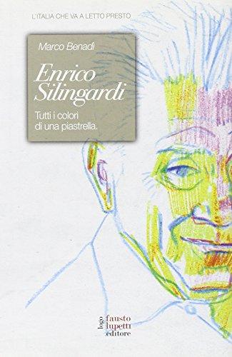 9788895962917: Enrico Silingardi. Tutti i colori di una piastrella