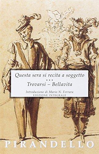 9788895966175: Questa sera si recita a soggetto-Trovarsi-Bellavita