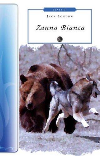 Zanna Bianca (Biblioteca economica Selinos. Junior): London, Jack