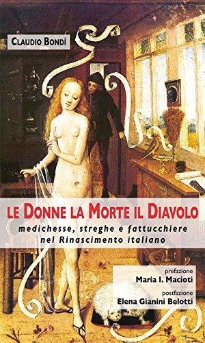Le donne, la morte, il diavolo. Medichesse,: Bondì, Claudio