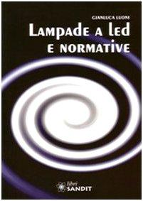 Lampade a led e normative: Gianluca Luoni