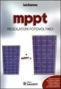 9788895990705: MPPT. Regolatori fotovoltaici