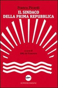 Il sindaco della Prima Repubblica (Paperback)