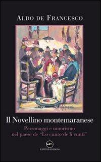 Il novellino montemaranese. Personaggi e umorismo nel: Aldo De Francesco